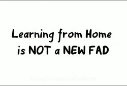 Learning from Home is NOT a NEW FAD